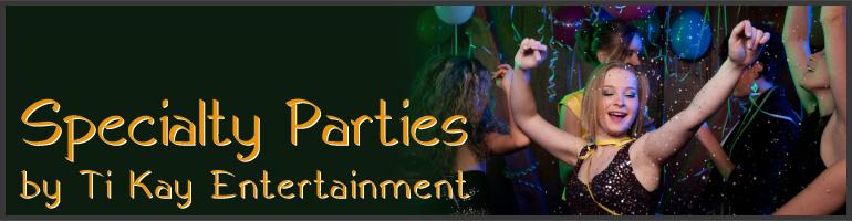 Specialty Parties